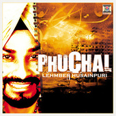 Play & Download Phuchal by Lehmber Hussainpuri | Napster