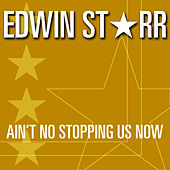 Ain't No Stopping Us Now by Edwin Starr