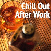 Chill Out After Work von Various Artists
