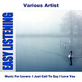 Play & Download Music For Lovers- I Just Call To Say I Love You by Various Artists | Napster