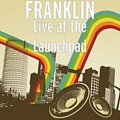 Live at the Launchpad by Franklin