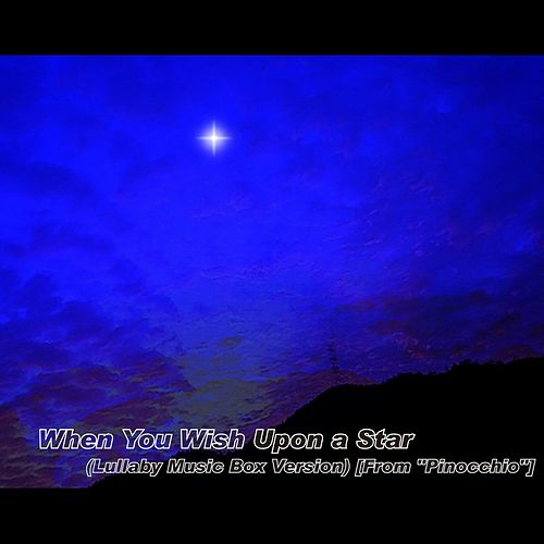 When You Wish Upon a Star (Lullaby Music Box Version) [From