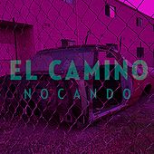El Camino by Nocando