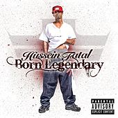 Born Legendary by Fatal Hussein