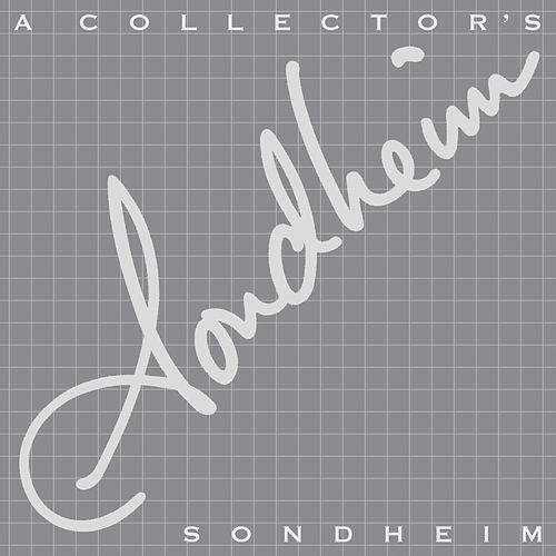 Play & Download A Collector's Sondheim by Stephen Sondheim | Napster