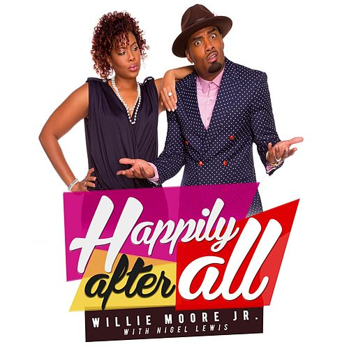 Happily After All by Willie Moore Jr.