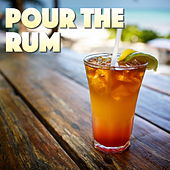 Pour The Rum von Various Artists