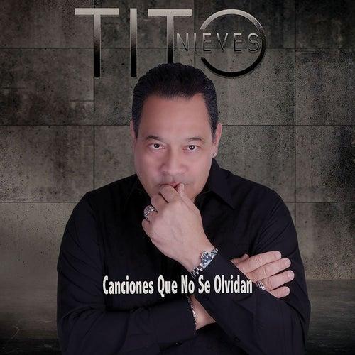 Canciones Que No Se Olvidan by Tito Nieves