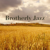 Brotherly Jazz by Various Artists