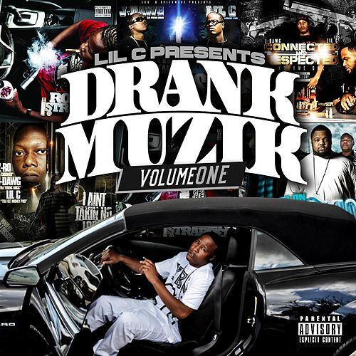 Drank Muzik Volume One by LIL C