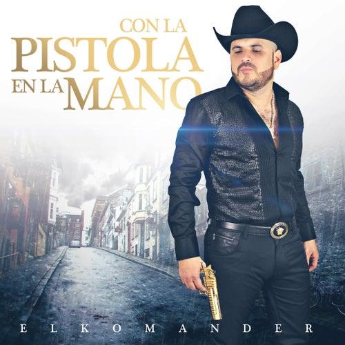 Con La Pistola En La Mano by El Komander