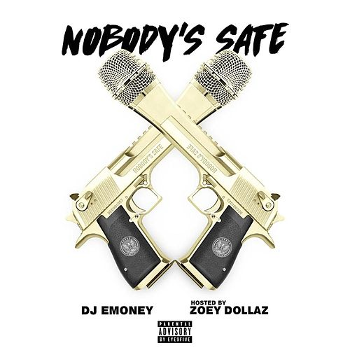 Nobody's Safe by Zoey Dollaz