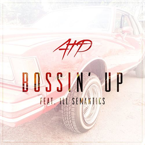 Bossin' Up by ATP (Adenosine Tri-Phosphate)