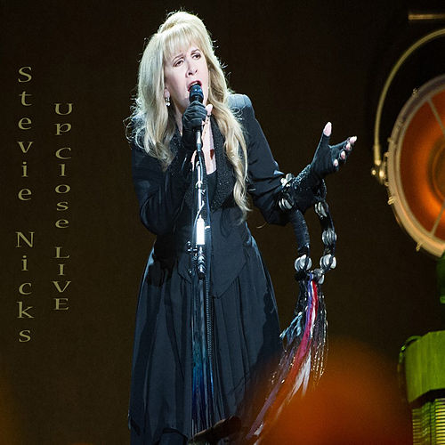 Up Close & Live (Live) by Stevie Nicks