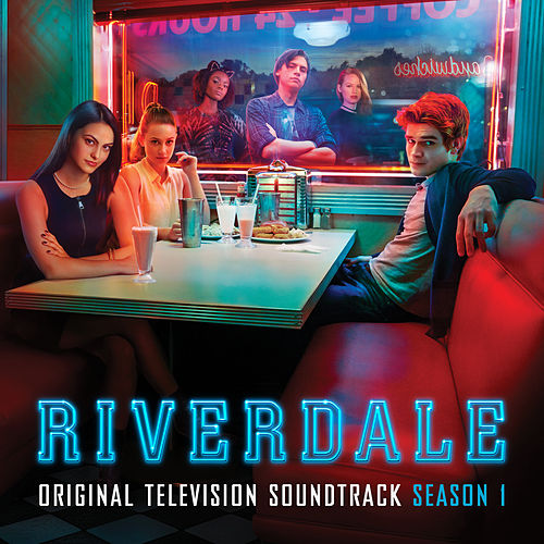 Riverdale: Original Television Soundtrack (Season 1) by Riverdale Cast