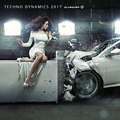 Techno Dynamics 2017 by Various Artists