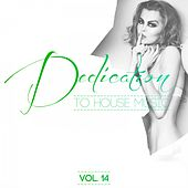 Dedication to House Music, Vol. 14 by Various Artists