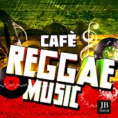 Cafe' Reggae Music by Various Artists