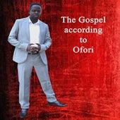 The Gospel According to Ofori by Ofori Amponsah