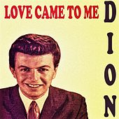 Love Came to Me by Dion
