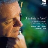 Mozart, Britten, Knussen & Françaix: A Tribute to Janet (Bonus Track Version) by Britten Oboe Quartet and Nicholas Daniel