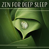 Zen for Deep Sleep – Relaxation Meditation Sounds to Sleep Better, Asian Zen Serenity & Yoga Nidra for Insomnia Treatment by Relaxing Music Master