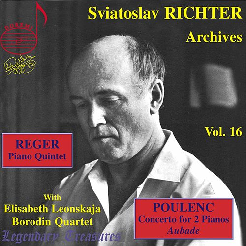 Richter Archives, Vol. 16: Poulenc & Reger by Sviatoslav Richter