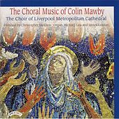The Choral Music of Colin Mawby by Various Artists