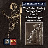All That Jazz, Vol. 84: The Dutch Swing College Band Live at Scheveningen, September 1955 (Remastered 2017) by Dutch Swing College Band