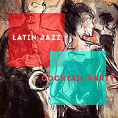 Latin Jazz Cocktail Party by Various Artists