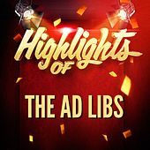 Highlights of The Ad Libs by The Ad Libs