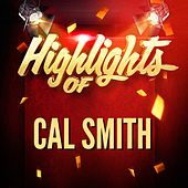 Highlights of Cal Smith by Cal Smith
