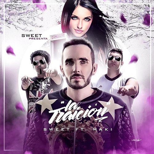 La Traicion (feat. Maki) by Sweet