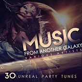 Music from Another Galaxy (30 Unreal Party Tunes) by Various Artists