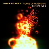Songs of Reverence (The Remixes) by Tigerforest