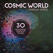 Cosmic World (30 Amazing Dance Tunes) by Various Artists