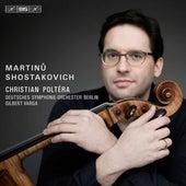 Martinů & Shostakovich: Cello Concertos by Christian Poltéra