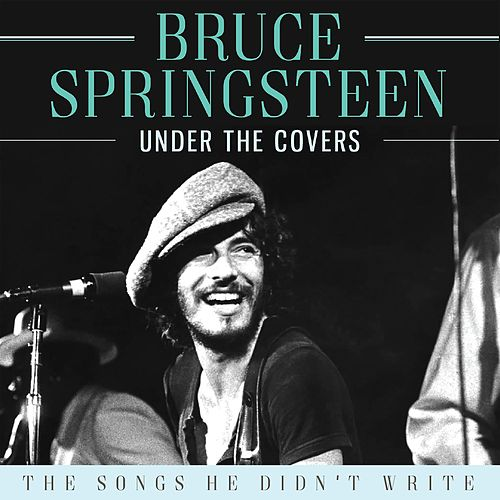 Under the Covers (Live) by Bruce Springsteen