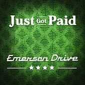 Just Got Paid by Emerson Drive