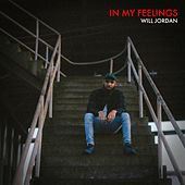 In My Feelings by Will Jordan