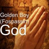 God by Golden Boy (Fospassin)