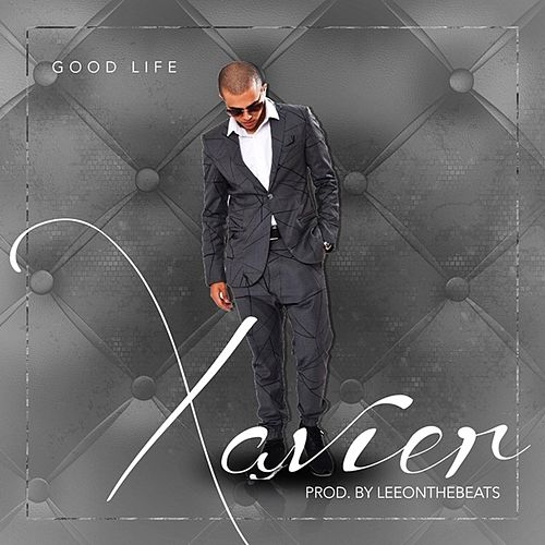 Good Life by Xavier