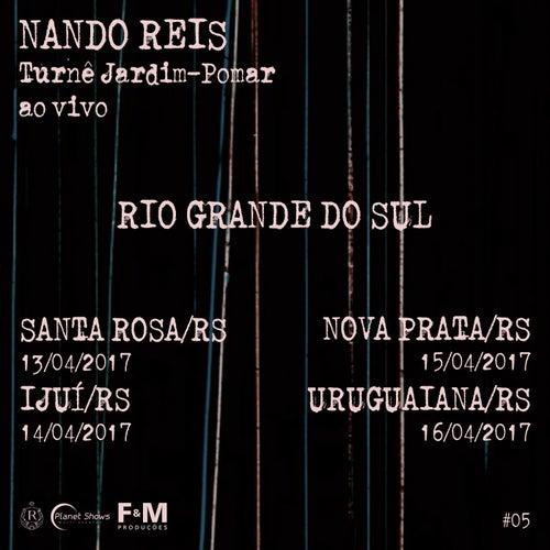 Turnê Jardim-Pomar , Rio Grande do Sul/RS- Abril 2017, #5 (Ao Vivo) by Nando Reis