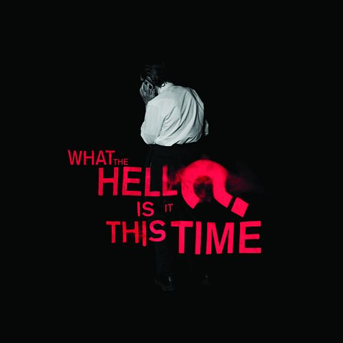 What The Hell Is It This Time? by Sparks