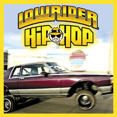 Play & Download Lowrider Hip Hop by Various Artists | Napster