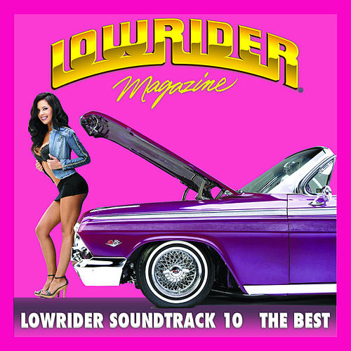 Play & Download Lowrider Magazine Soundtrack 10 The Best by Various Artists | Napster