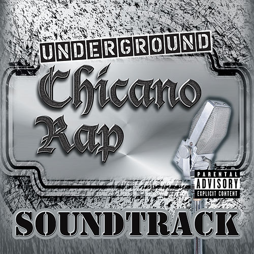 Underground Chicano Rap Soundtrack by Various Artists