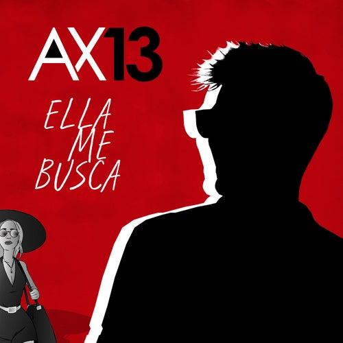 Ella Me Busca de Ax-13