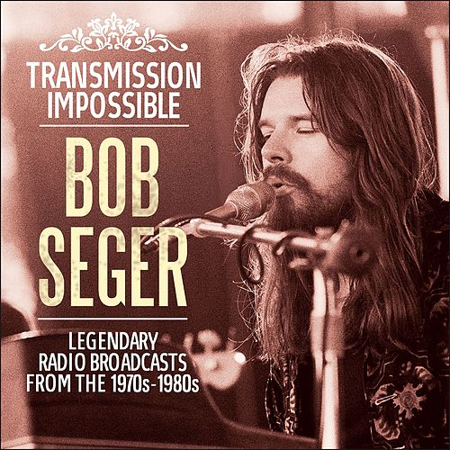 Transmission Impossible (Live) by Bob Seger