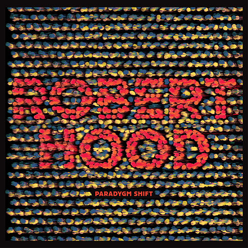 Paradygm Shift by Robert Hood